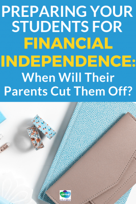 Once your students are adults, their parents may not want to foot the bill on new expenses. Careful saving and preparation can help in this transition.