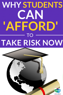 Taking risk with their career is something for your students to think about now rather than later. The younger you are the greater the risk you can take.
