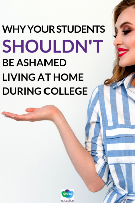 Living with their parents as a college student is nothing to be ashamed of, and actually has some surprising benefits for your students to consider.