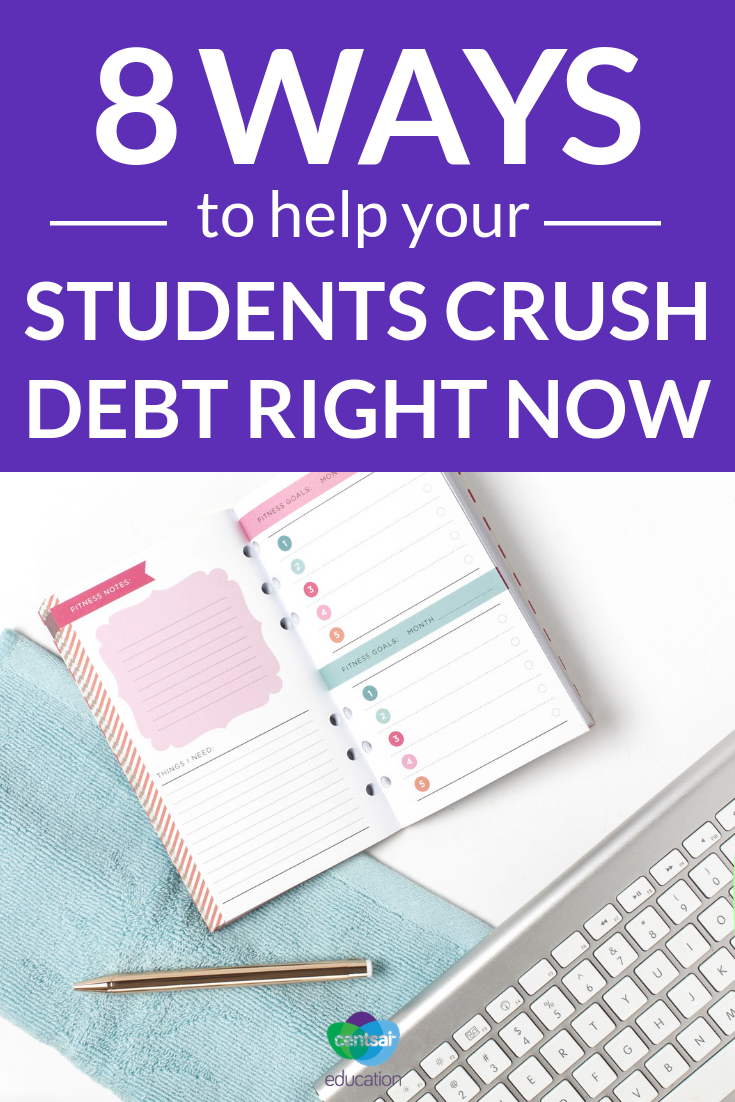 High school students may not truly understand student loan debt, or if they should take on any loans in the future. Sometimes it's unavoidable — if they have to take out a loan, teach them how to crush it with these tips.