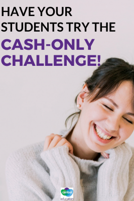We've all heard that old saying 'cash is king', but could your students actually survive a cash-only challenge?