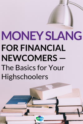 There's a lot of jargon in the financial field. We define some common terms to demystify money for them.