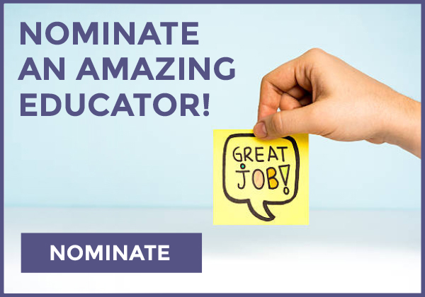 NOMINATE AN AMAZING EDUCATOR!